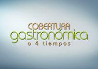 Cobertura Gastronómica a 4 tiempos